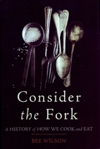 Consider the Fork: A History of How We Cook…