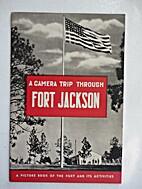 A Camera Trip Through Fort Jackson. A…