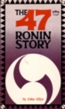 The Forty-Seven Ronin Story by John Allyn