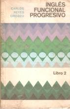 Ingles funcional progresivo by Carlos Reyes…
