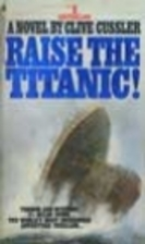 Raise the Titanic! by Clive Cussler