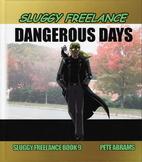 Sluggy Freelance: Dangerous Days by Pete…