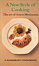 A New Style of Cooking - the Art of Anton…