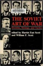 The Soviet Art of War: Doctrine, Strategy,…