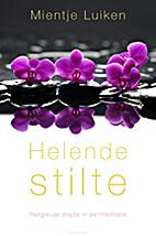 Helende stilte by Mientje Luiken