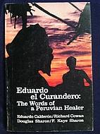 Eduardo El Curandero: The Words of a…