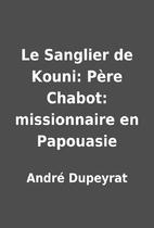 Le Sanglier de Kouni: Père Chabot:…