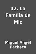 42. La Família de Mic by Miguel Ángel…