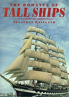 The romance of tall ships by Jonathan…