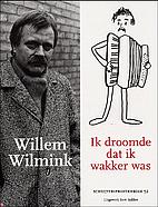 Willem Wilmink : ik droomde dat ik wakker…