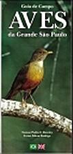 Guia de Campo: Aves da Grande São Paulo by…