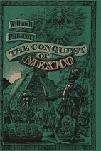 The conquest of Mexico Volume 2 by William…