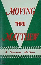 Moving Through Matthew by J. Vernon McGee