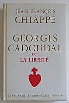 Georges Cadoudal ou la liberte by…