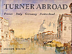 Turner abroad : France, Italy, Germany,…