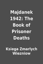 Majdanek 1942: The Book of Prisoner Deaths…