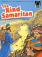 The Kind Samaritan (Arch Books) by Teresa…
