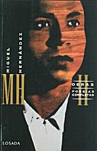 Obras. Poesía, prosa y teatro by Miguel…