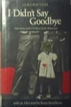 I Didn't Say Goodbye by Claudine Vegh