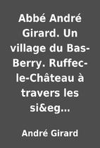 Abbé André Girard. Un village…