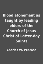 Blood atonement as taught by leading elders…