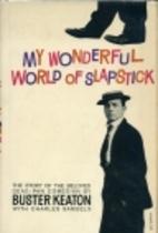 My wonderful world of slapstick by Buster…