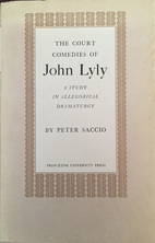 The court comedies of John Lyly; a study in…