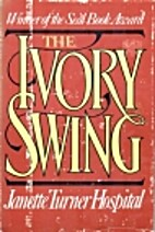 Ivory Swing by Janette Turner Hospital