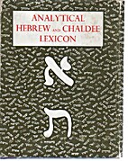 Analytical Hebrew and Chaldee Lexicon by…