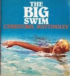 The big swim by Christobel Mattingley