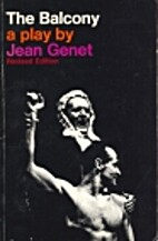 The Balcony - a Play By Jean Genet by Jean…