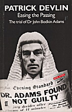Easing the Passing: Trial of Dr.John Bodkin…
