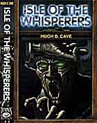 Isle of the Whisperers by Hugh B. Cave