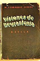 Visiones de neurastenia [Novela] by…