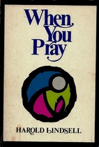 When You Pray by Harold Lindsell