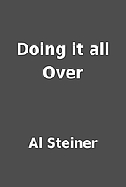 Doing it all Over by Al Steiner