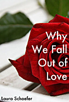 Why We Fall Out of Love: Experts and Real…