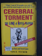 Cerebral Torment: The Game of Mental Madness…