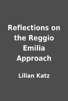 Reflections on the Reggio Emilia Approach by…