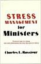 Stress Management for Ministers by Charles…