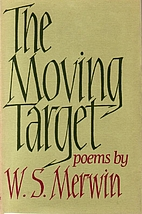 The Moving Target by W. S. Merwin