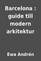 Barcelona : guide till modern arkitektur by…