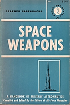 SPACE WEAPONS A HANDBOOK OF MILITARY…