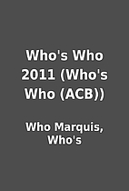 Who's Who 2011 (Who's Who (ACB)) by Who…