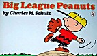 Big League Peanuts by Charles M. Schulz