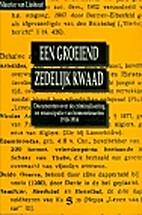 Een groeiend zedelijk kwaad : documenten…