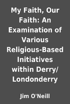 My Faith, Our Faith: An Examination of…