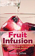 Fruit Infusion: A Collection of Day Spa…