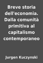 Breve storia dell'economia. Dalla comunità…