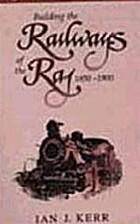 Building the railways of the Raj, 1850-1900…